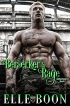 Berserker's Rage (SmokeJumpers Book 2) - Elle Boon