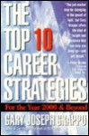 Top 10 career stratgies for the year 2000 and beyond - Gary Joseph Grappo