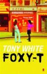 Foxy-T - Tony White