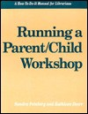 Running a Parent/Child Workshop - Sandra Feinberg, Kathleen Deerr
