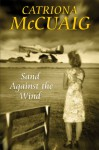 Sand Against the Wind - Catriona Mccuaig