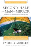 Second Half for the Man in the Mirror (Man in the Mirror Library) - Patrick Morley