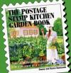 The Postage Stamp Kitchen Garden Book - Duane G. Newcomb, Karen Newcomb