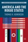 America and the Rogue States - Thomas H. Henriksen