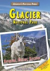 Glacier National Park: Adventure, Explore, Discover - David Aretha