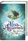 Alea Aquarius. Die Farben des Meeres: Band 2 - Tanya Stewner, Claudia Carls