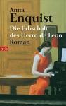 Die Erbschaft des Herrn de Leon: Roman - Anna Enquist, Hanni Ehlers