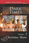 Dark Times, Volume 2 [Trip's Fury: Sweetly Addictive] (Siren Publishing Classic Manlove) - Christine Shaw