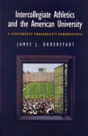Intercollegiate Athletics and the American University: A University President's Perspective - James J. Duderstadt