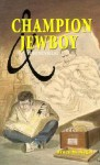Champion & Jewboy: Two Novellas - Bruce H. Siegel