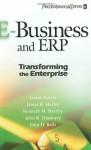 E-Business and ERP: Transforming the Enterprise - Grant Norris, James R. Hurley, Kenneth M. Hartley, John R. Dunleavy, John D. Balls