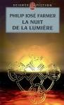 La Nuit de La Lumiere - Philip José Farmer, France-Marie Watkins, Michel Deutsch, Arlette Rosenblum