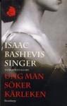Ung man söker kärleken - Isaac Bashevis Singer, Caj Lundgren