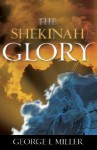 The Shekinah Glory - George L. Miller