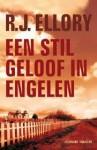 Een stil geloof in engelen - R.J. Ellory, Kris Eikelenboom