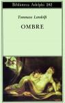 Ombre - Tommaso Landolfi, Idolina Landolfi