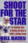 Shoot for the Star - Bill Bates, Bill Butterworth