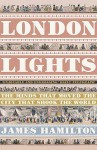 London Lights: The Minds The Moved The City That Shook The World - James Hamilton