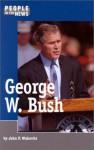 George W. Bush - John F. Wukovits