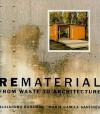 Rematerial: From Waste to Architecture - Alejandro Bahamón, Maria Camila Sanjinés