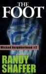 The Foot (Wicked Neighborhood) - Randy Shaffer, Dana Shaffer