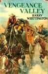 Vengeance Valley - Harry Whittington