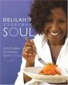 Delilah's Everyday Soul: Southern Cooking With Style - Delilah Winder, Jennifer Lindner McGlinn, Jennifer Lindner