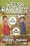 Welsh Rarebits: Bite-Sized Chunks of Welsh Humour - Aubrey Malone
