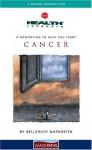 Health Journeys: A Meditation To Help You Fight Cancer - Belleruth Naparstek