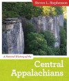 A Natural History of the Central Appalachians (Central Appalachian Natural History) - Steven L. Stephenson
