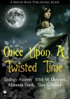Once Upon A Twisted Time - Lindsay Avalon, Trish Marie Dawson, Miranda Stork, Tara S. Wood