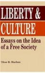 Liberty and Culture - Tibor R. Machan