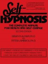 Self-Hypnosis: The Complete Manual for Health and Self-Change, Second Edition - Brian M Alman, Peter Lambrou