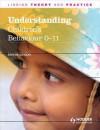 Understanding Children's Behaviour, 0-11 Years - Jennie Lindon