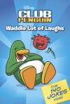 Waddle Lot of Laughs - Rebecca McCarthy