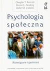 Psychologia społeczna - Douglas Kenrick, Kenrick Douglas T., Neuberg Steven L., Robert B. Cialdini