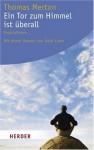 Ein Tor zum Himmel ist überall: Inspirationen - Bernardin Schellenberger, Thomas Merton, Bernardin Schellenberger, Bernardin Schellenberger, Dalai Lama