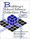 Building a School Library Collection Plan: A Beginning Handbook With Internet Assist - David V. Loertscher, Blanche Woolls