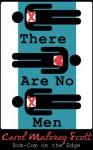 There Are No Men - Carol Maloney Scott