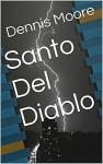 Santo Del Diablo (Spanish Edition) - Dennis Moore