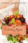 An October Bride - Katie Ganshert