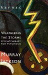 Weathering the Storms: Psychotherapy for Psychosis: Psychotherapy for Psychosis - Murray Jackson