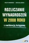 Rozliczanie wynagrodzeń w 2008 roku z ewidencją księgową - Wioletta Dworowska, Agnieszka Jacewicz
