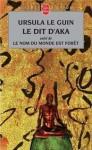 Le dit d'Aka/Le nom du monde est forêt - Ursula K. Le Guin, Gérard Klein