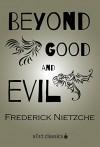 Beyond Good and Evil (Xist Classics) - Fredrich Nietzche, William Kaufman, Helen Zimmern