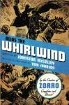 Alias The Whirlwind - Johnston McCulley, Tom Johnson, Matthew Moring