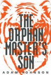 The Orphan Master's Son - Adam Johnson