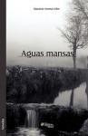 Aguas Mansas - Mauricio Acosta Uribe