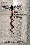 The Hippocratic Denial - James Emlyn Griffiths