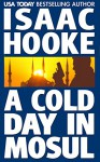 A Cold Day In Mosul (Ethan Galaal Book 2) - Isaac Hooke